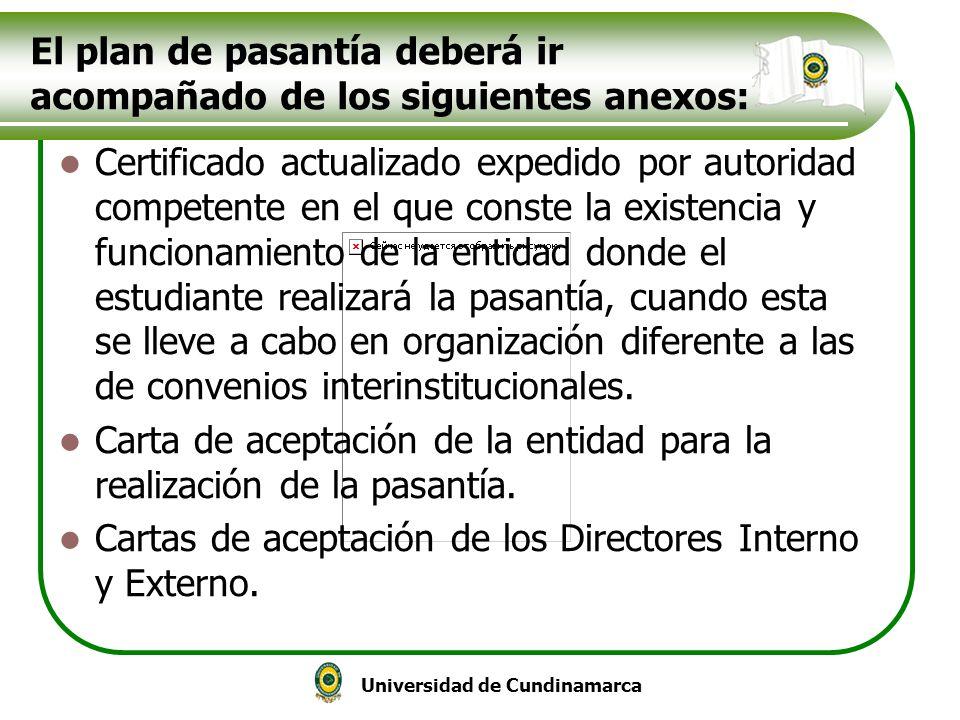 El plan de pasantía deberá ir acompañado de los siguientes anexos: