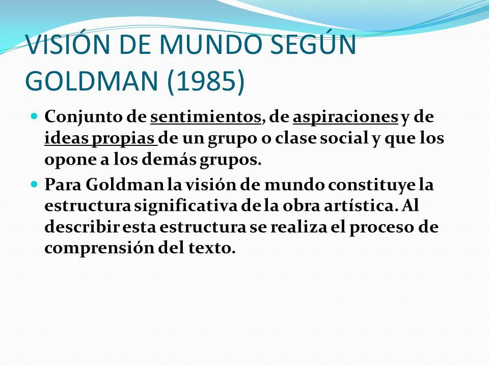 VISIÓN DE MUNDO SEGÚN GOLDMAN (1985)