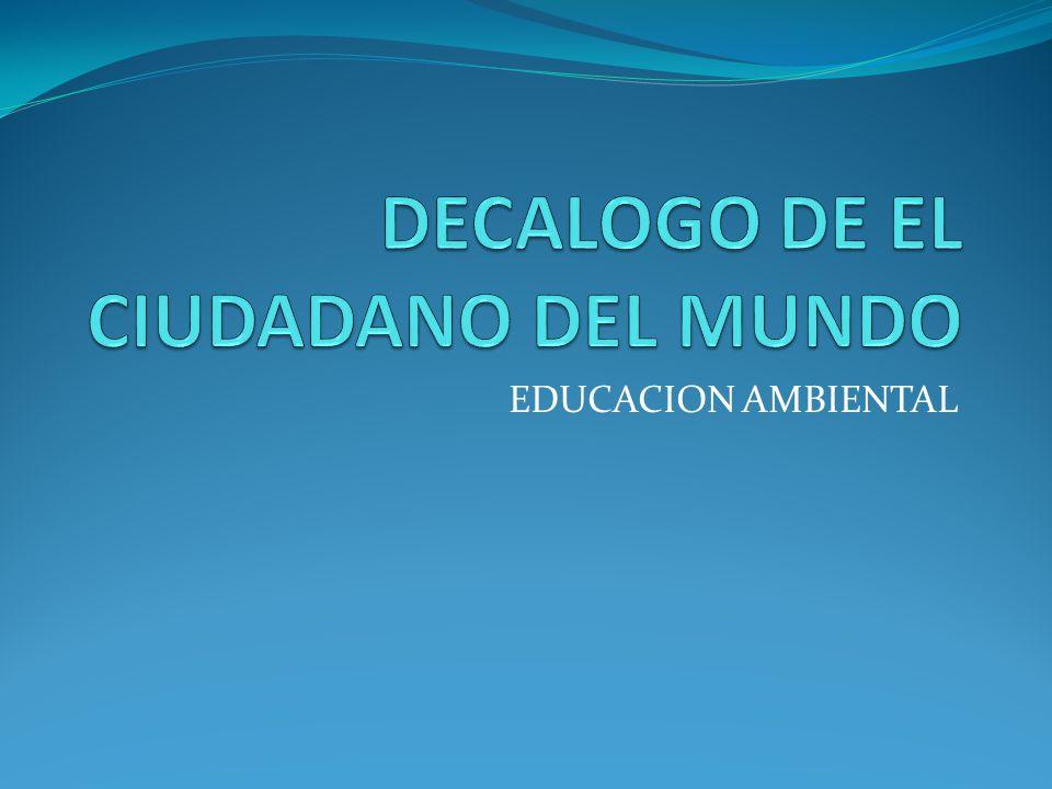 DECALOGO DE EL CIUDADANO DEL MUNDO
