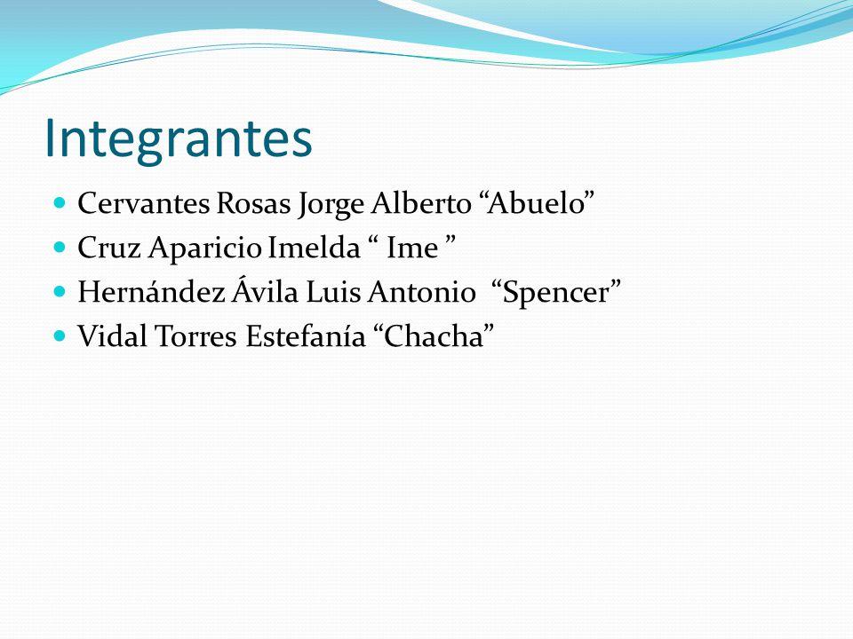 Integrantes Cervantes Rosas Jorge Alberto Abuelo