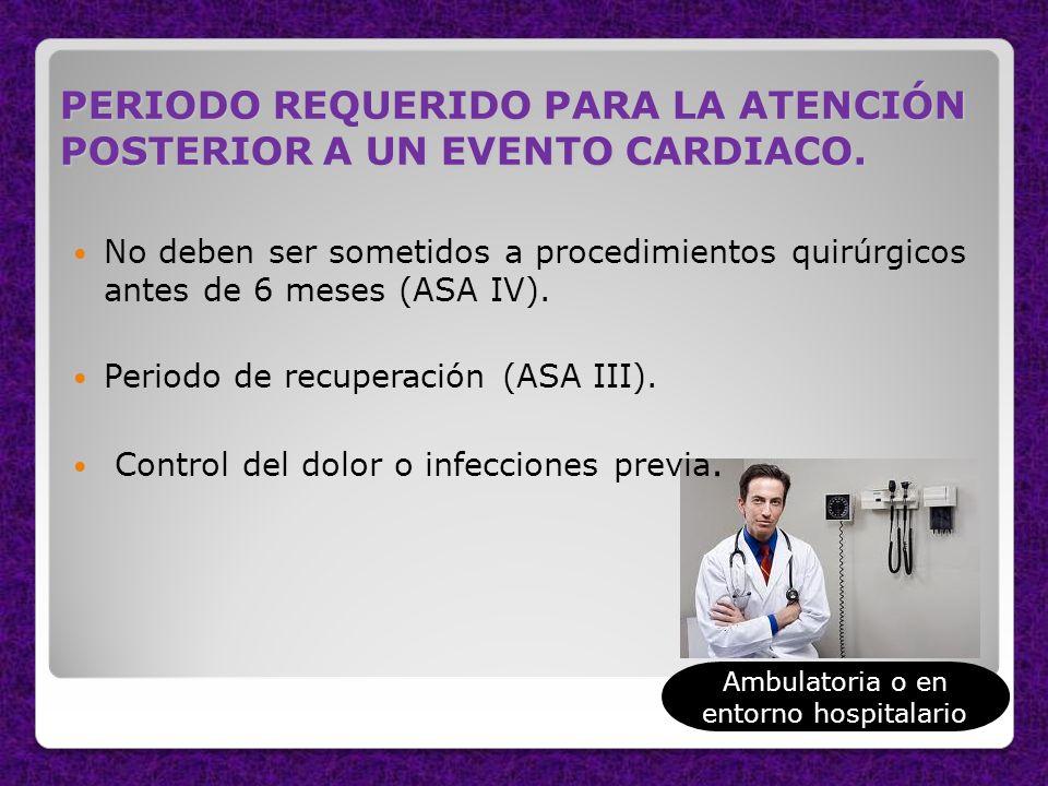 Ambulatoria o en entorno hospitalario