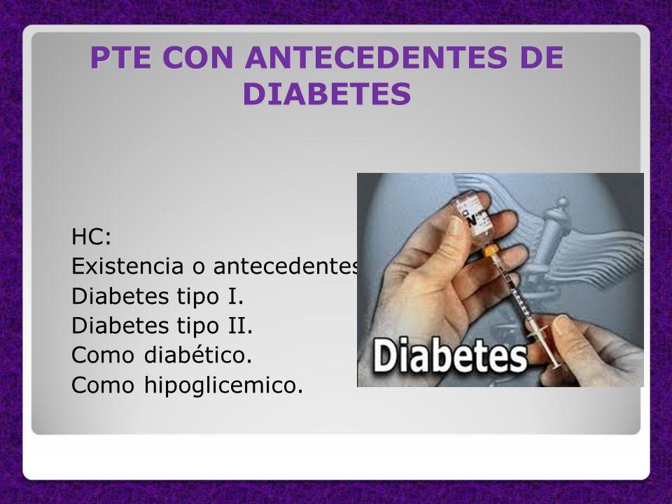 PTE CON ANTECEDENTES DE DIABETES