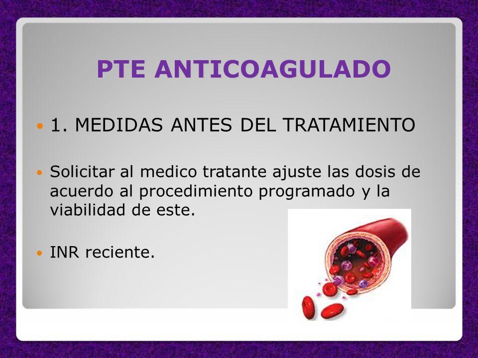 PTE ANTICOAGULADO 1. MEDIDAS ANTES DEL TRATAMIENTO