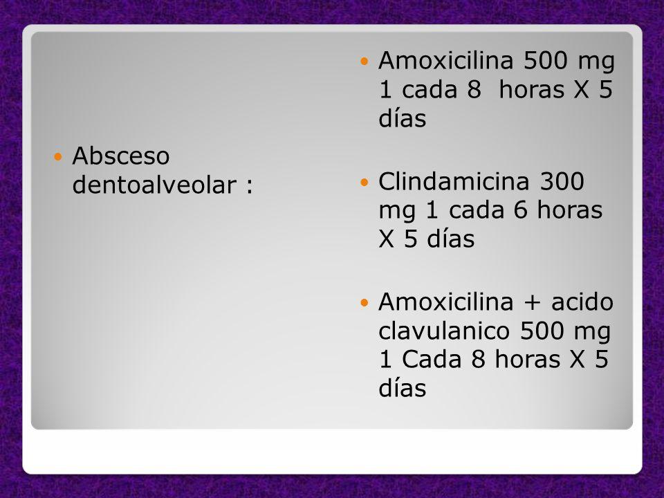 Amoxicilina 500 mg 1 cada 8 horas X 5 días