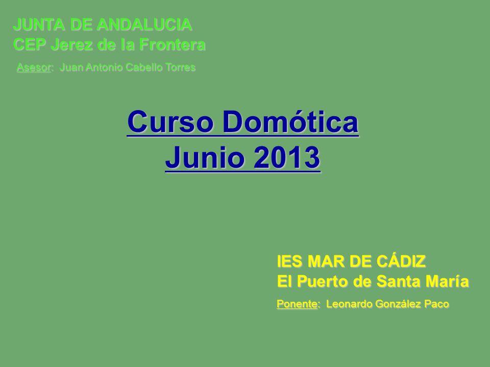 Curso Domótica Junio 2013 JUNTA DE ANDALUCIA CEP Jerez de la Frontera