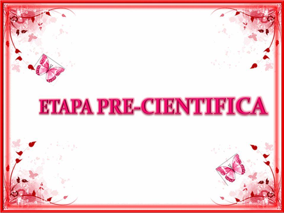 ETAPA PRE-CIENTIFICA