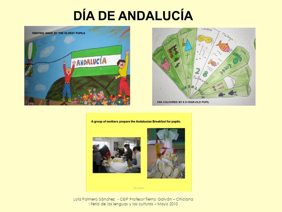 DÍA DE ANDALUCÍALola Palmero Sánchez - CEIP Profesor Tierno Galván – Chiclana.