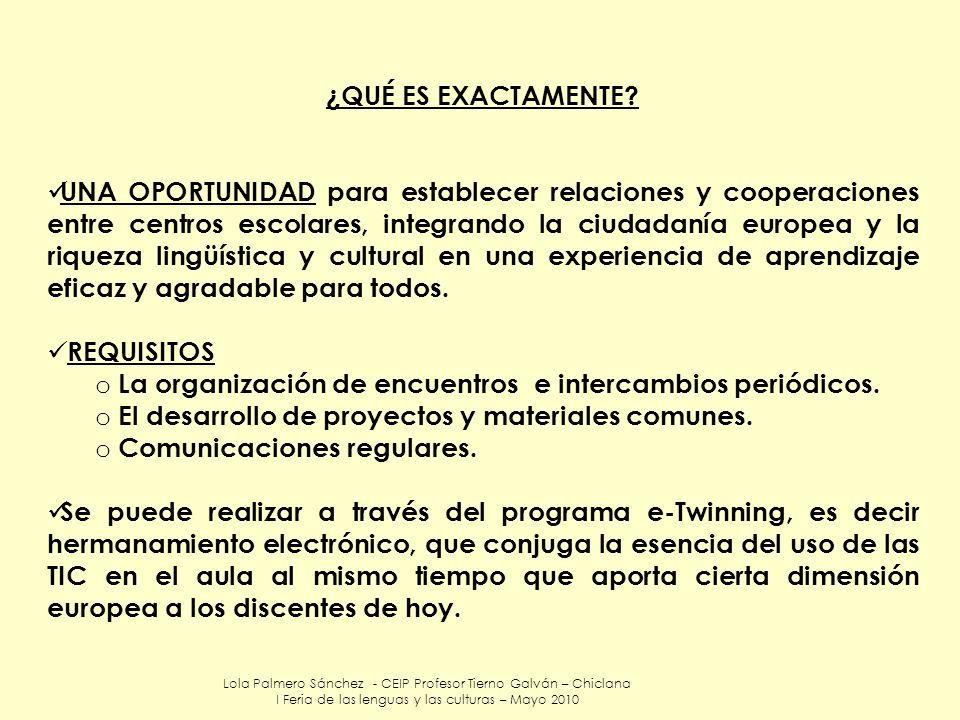 La organización de encuentros e intercambios periódicos.