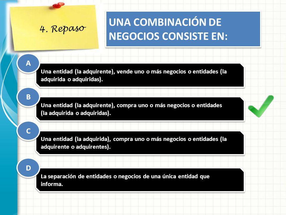 UNA COMBINACIÓN DE NEGOCIOS CONSISTE EN: