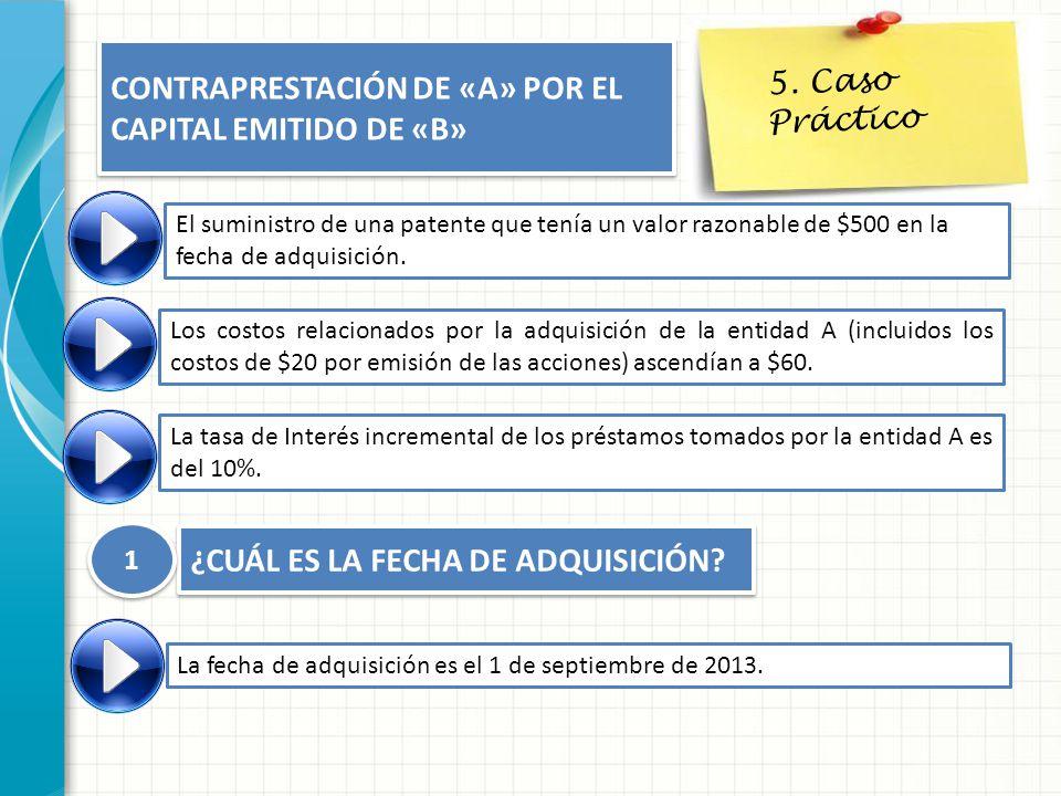 CONTRAPRESTACIÓN DE «A» POR EL CAPITAL EMITIDO DE «B»