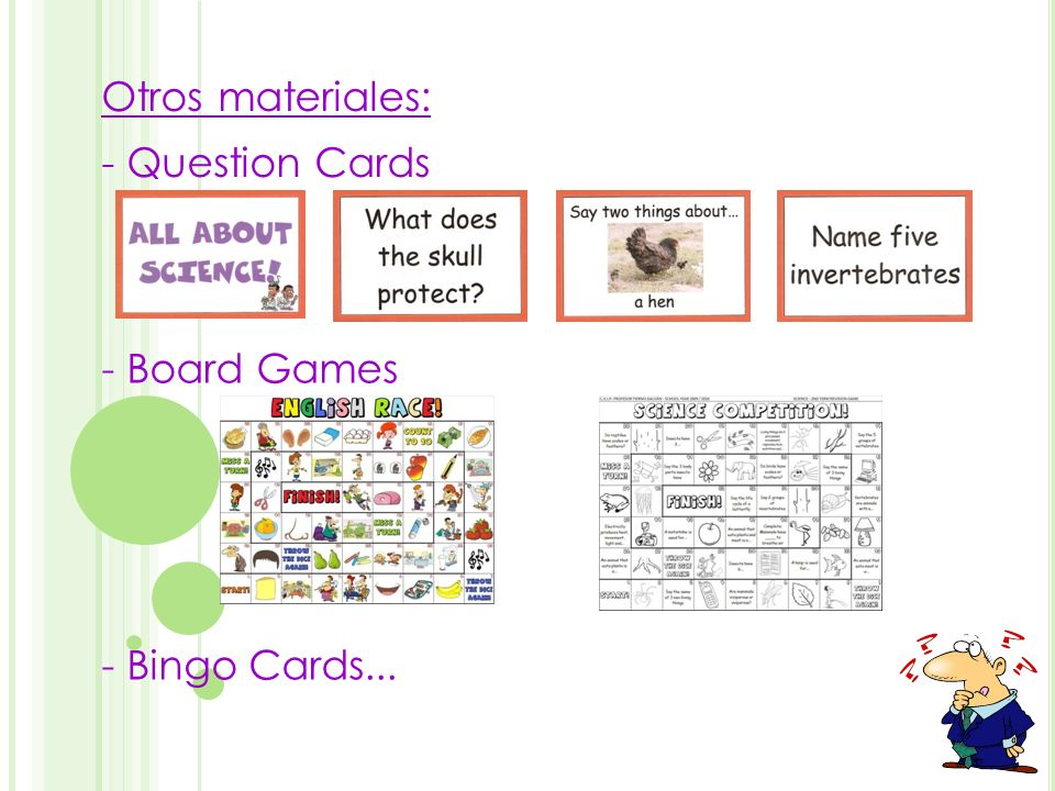 Otros materiales: - Question Cards - Board Games - Bingo Cards...