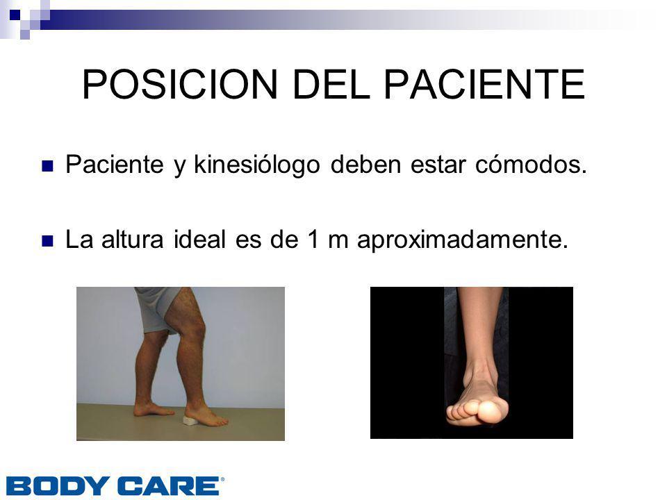 POSICION DEL PACIENTE Paciente y kinesiólogo deben estar cómodos.