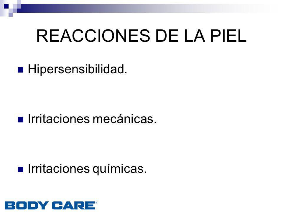 REACCIONES DE LA PIEL Hipersensibilidad. Irritaciones mecánicas.