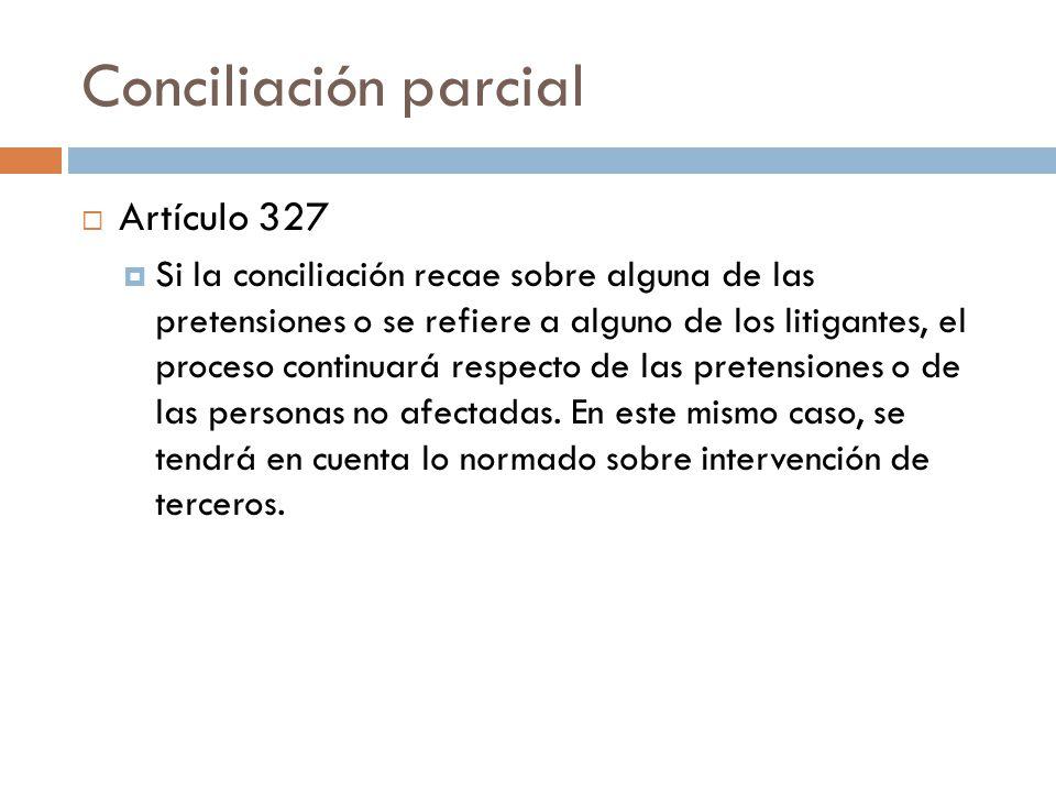 Conciliación parcial Artículo 327