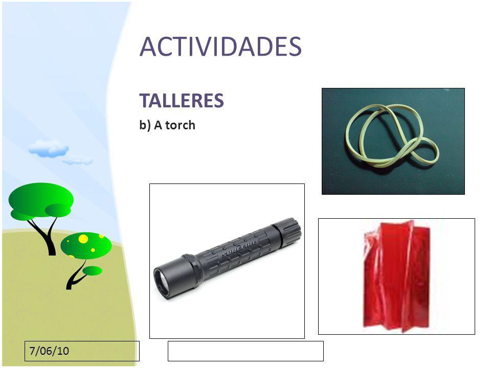 ACTIVIDADES TALLERES b) A torch 7/06/10