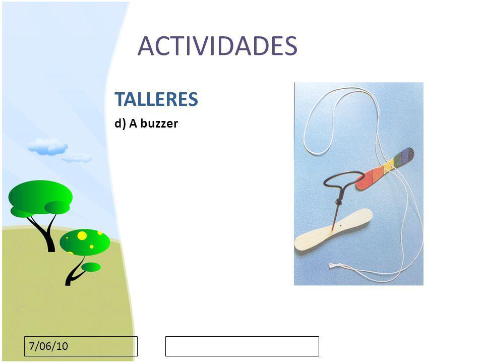 ACTIVIDADES TALLERES d) A buzzer 7/06/10