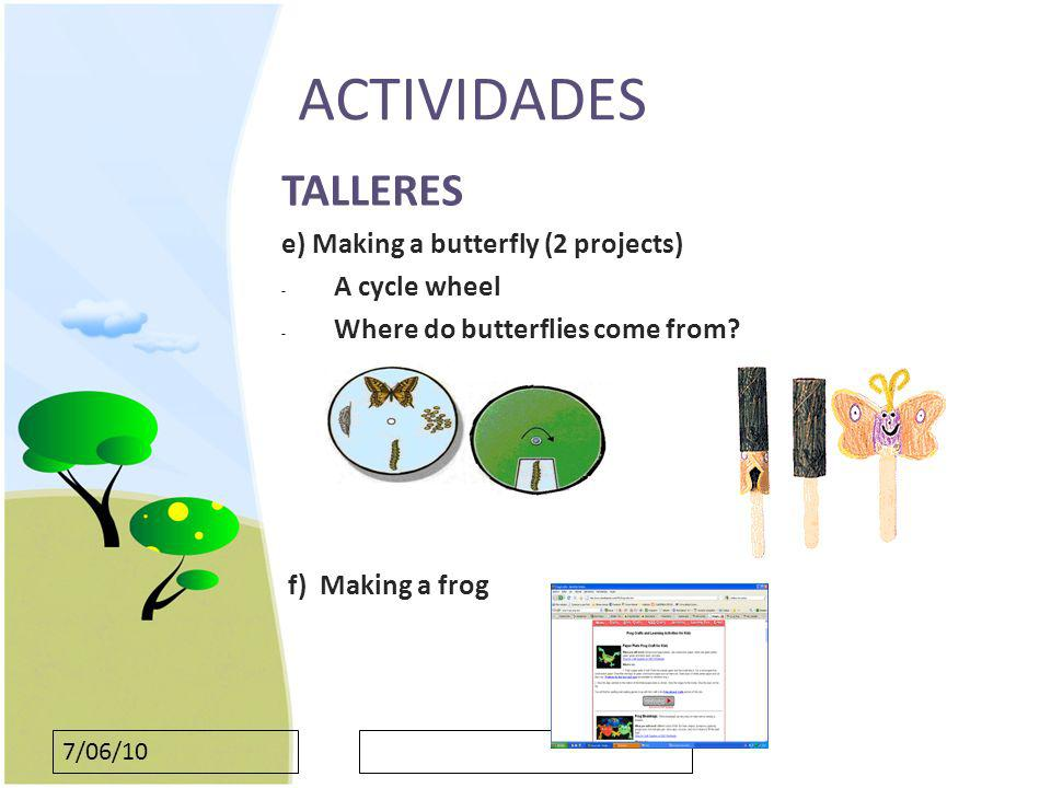 ACTIVIDADES TALLERES e) Making a butterfly (2 projects) A cycle wheel