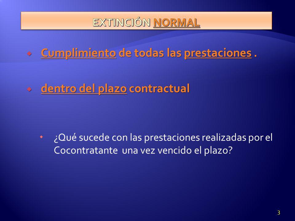 Cumplimiento de todas las prestaciones . dentro del plazo contractual