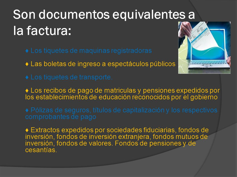 Son documentos equivalentes a la factura: