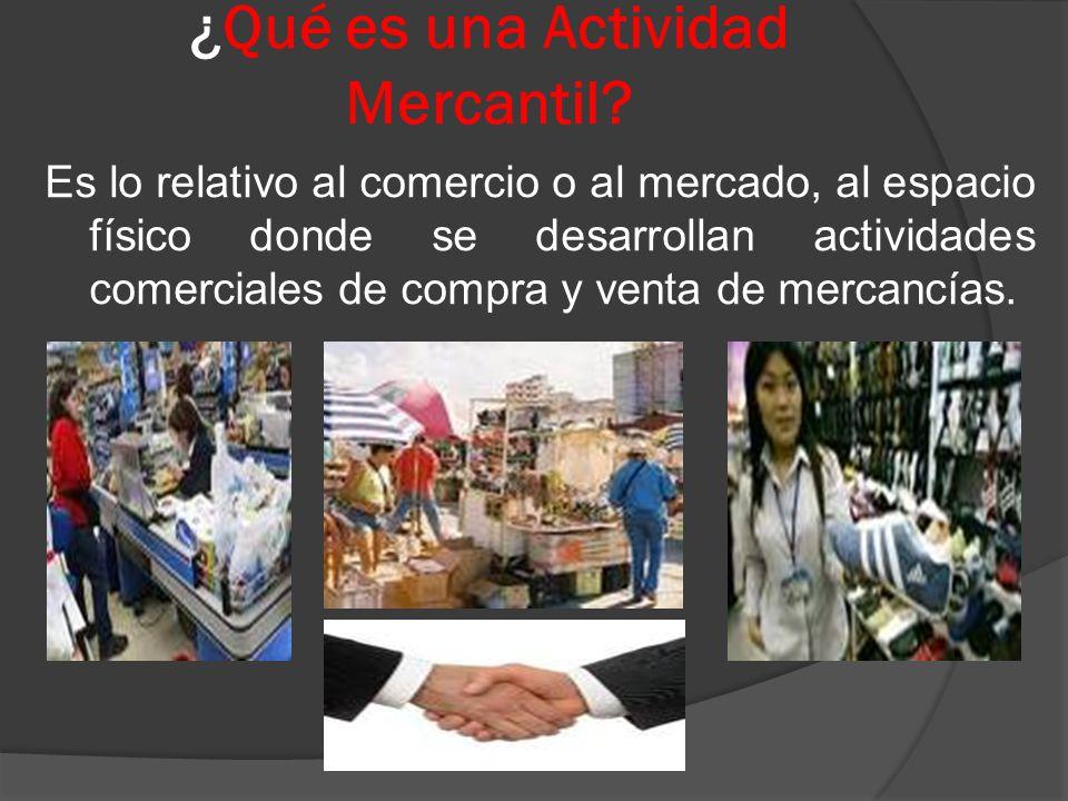 ¿Qué es una Actividad Mercantil