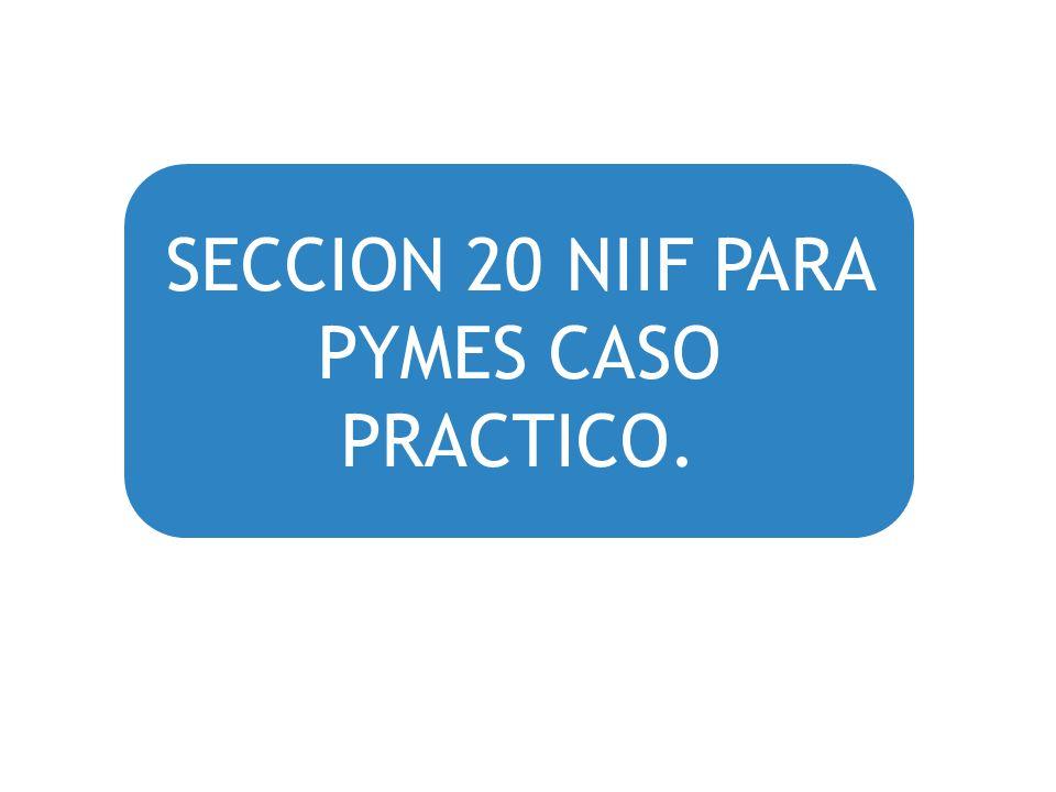 SECCION 20 NIIF PARA PYMES CASO PRACTICO.