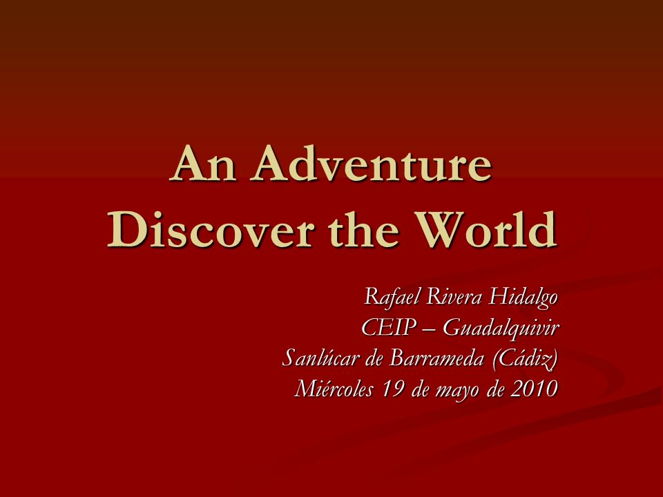 An Adventure Discover the World