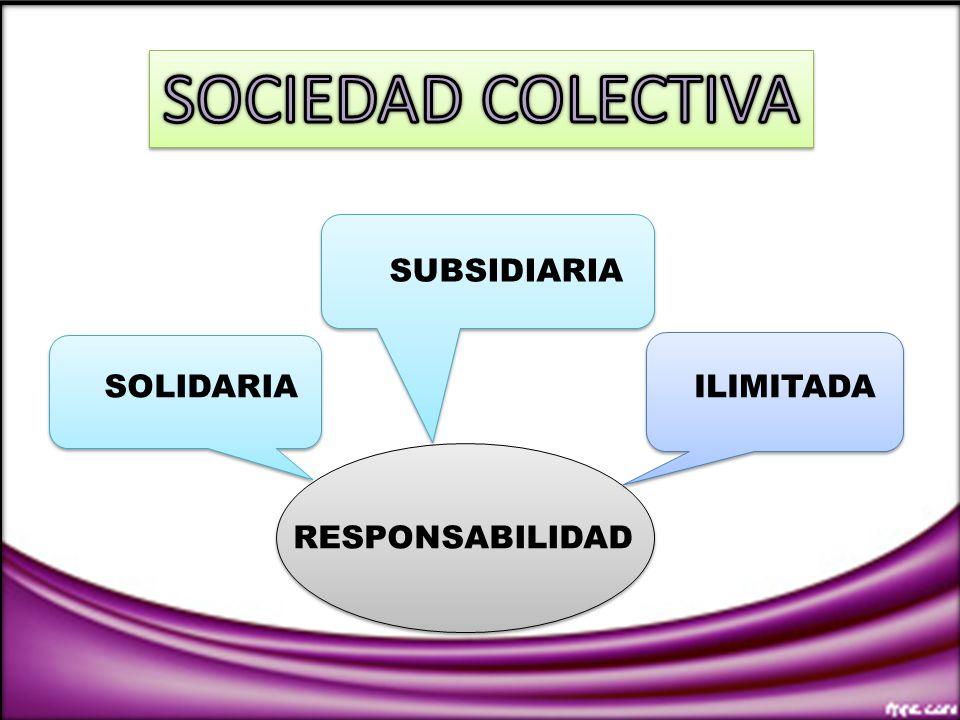 SOCIEDAD COLECTIVA SUBSIDIARIA SOLIDARIA ILIMITADA RESPONSABILIDAD