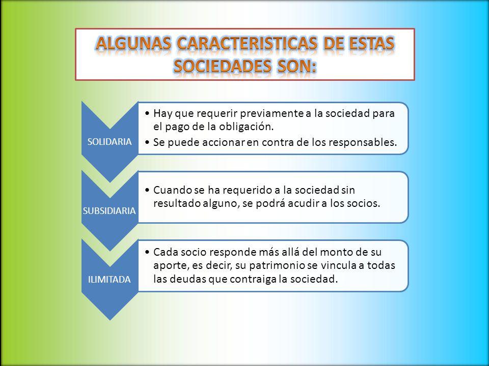 ALGUNAS CARACTERISTICAS DE ESTAS SOCIEDADES SON:
