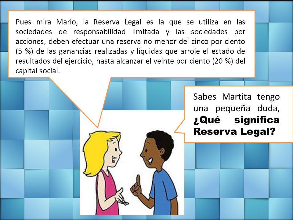 Sabes Martita tengo una pequeña duda, ¿Qué significa Reserva Legal