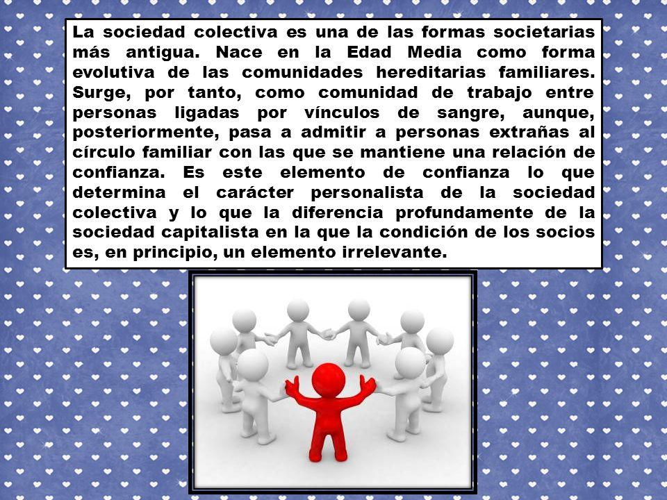 La sociedad colectiva es una de las formas societarias más antigua