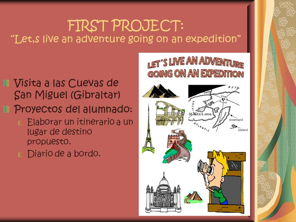 FIRST PROJECT: Let,s live an adventure going on an expedition