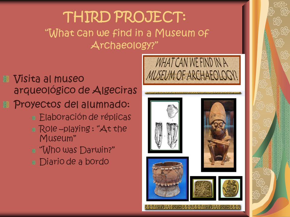 THIRD PROJECT: What can we find in a Museum of Archaeology