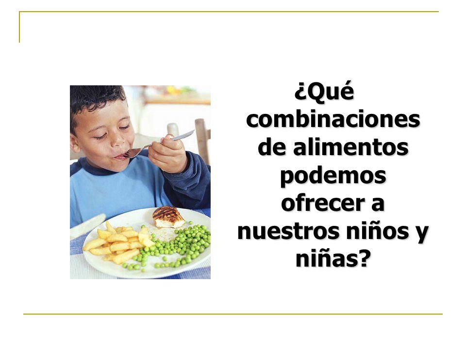 ¿Qué combinaciones de alimentos podemos ofrecer a nuestros niños y niñas