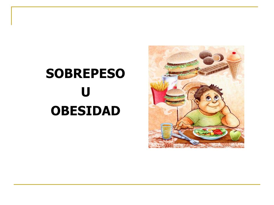 SOBREPESO U OBESIDAD
