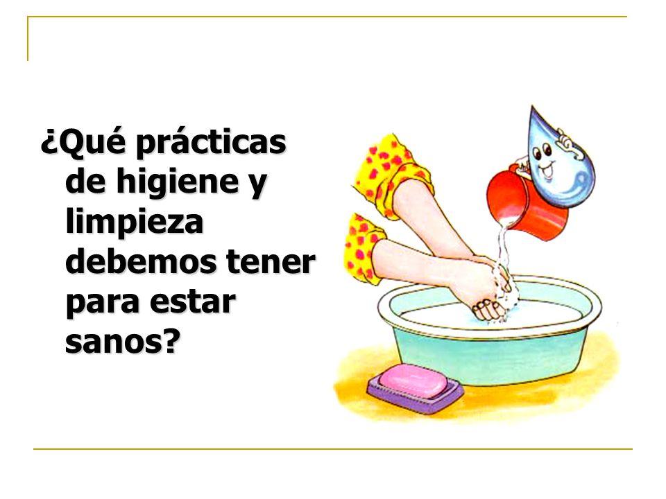 ¿Qué prácticas de higiene y limpieza debemos tener para estar sanos