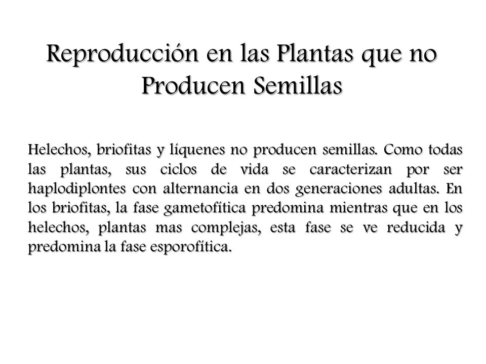 Reproducción en las Plantas que no Producen Semillas