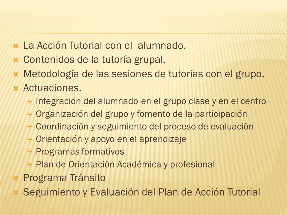 La Acción Tutorial con el alumnado. Contenidos de la tutoría grupal.