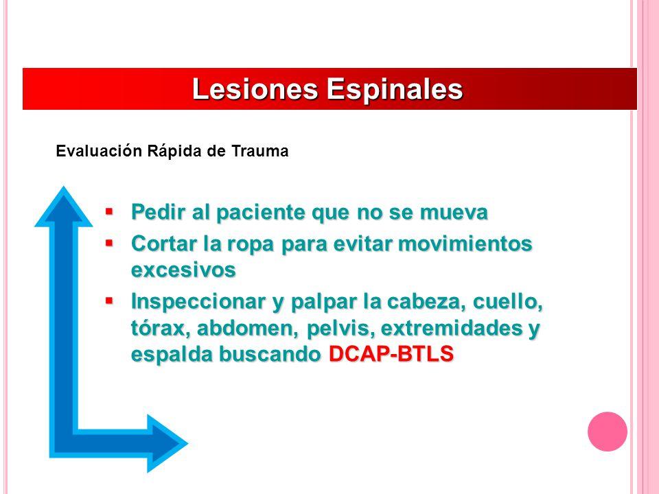 Lesiones Espinales Pedir al paciente que no se mueva