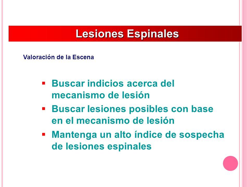 Lesiones Espinales Buscar indicios acerca del mecanismo de lesión
