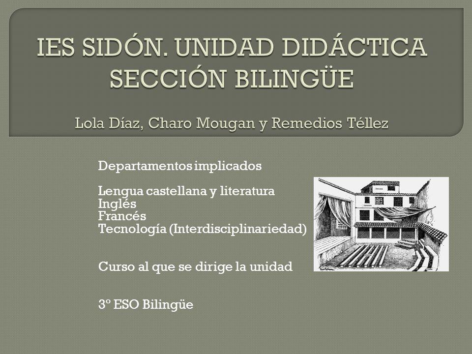 IES SIDÓN. UNIDAD DIDÁCTICA SECCIÓN BILINGÜE Lola Díaz, Charo Mougan y Remedios Téllez