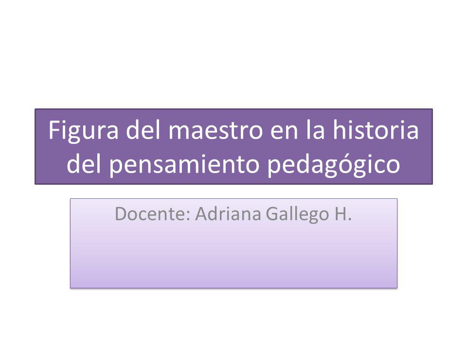 Figura del maestro en la historia del pensamiento pedagógico