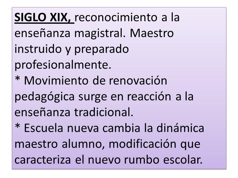 SIGLO XIX, reconocimiento a la enseñanza magistral