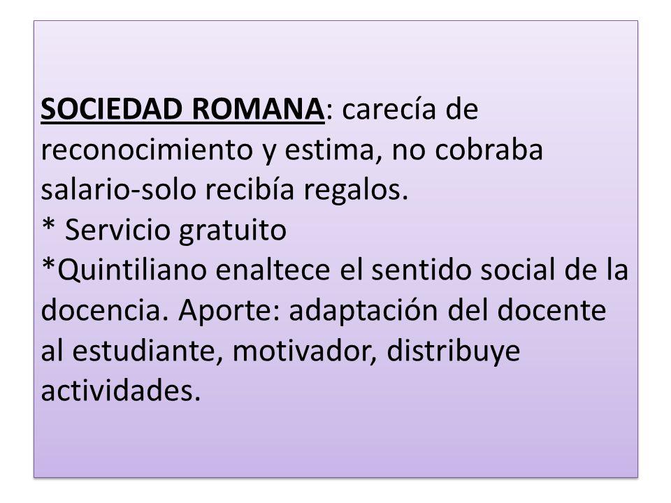 SOCIEDAD ROMANA: carecía de reconocimiento y estima, no cobraba salario-solo recibía regalos.
