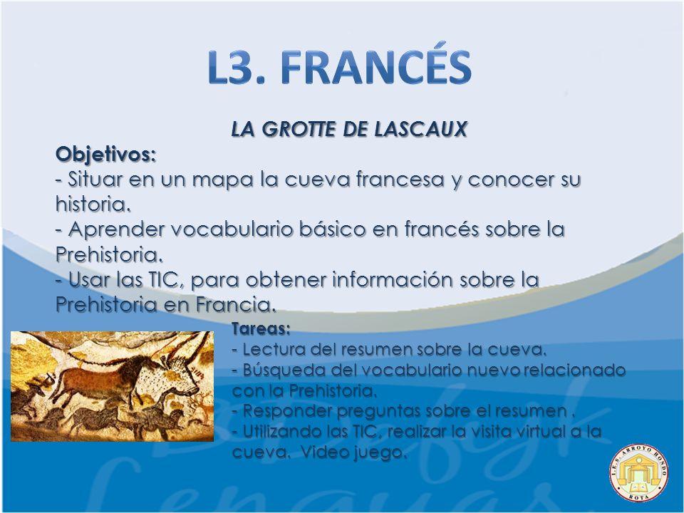 L3. FRANCÉS LA GROTTE DE LASCAUX Objetivos:
