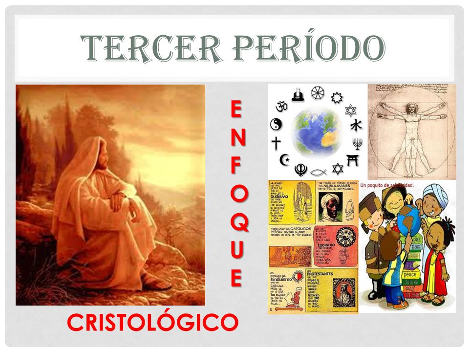 TERCER PERÍODO ENFOQUE CRISTOLÓGICO