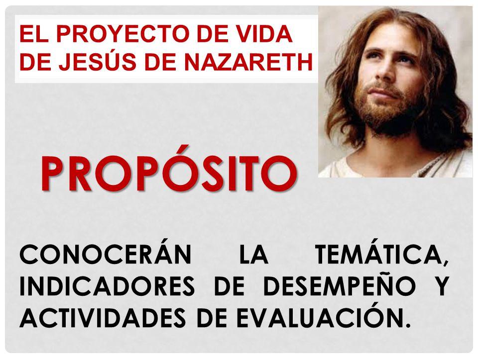 EL PROYECTO DE VIDA DE JESÚS DE NAZARETH