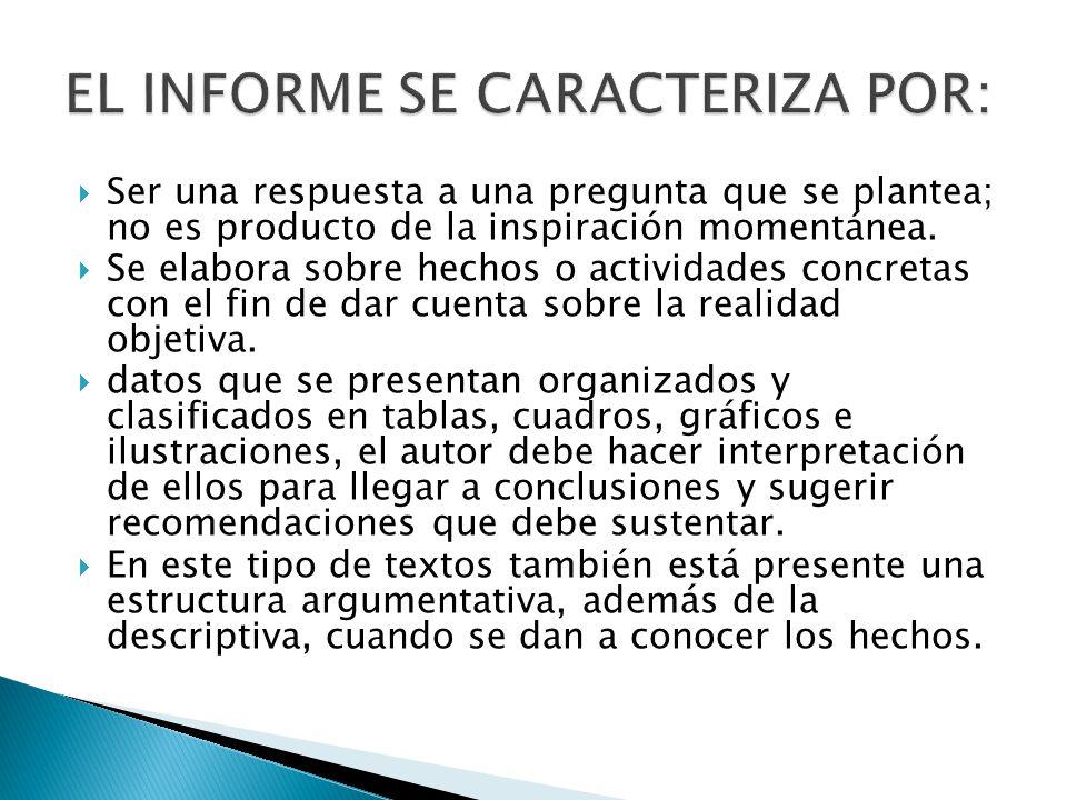 EL INFORME SE CARACTERIZA POR: