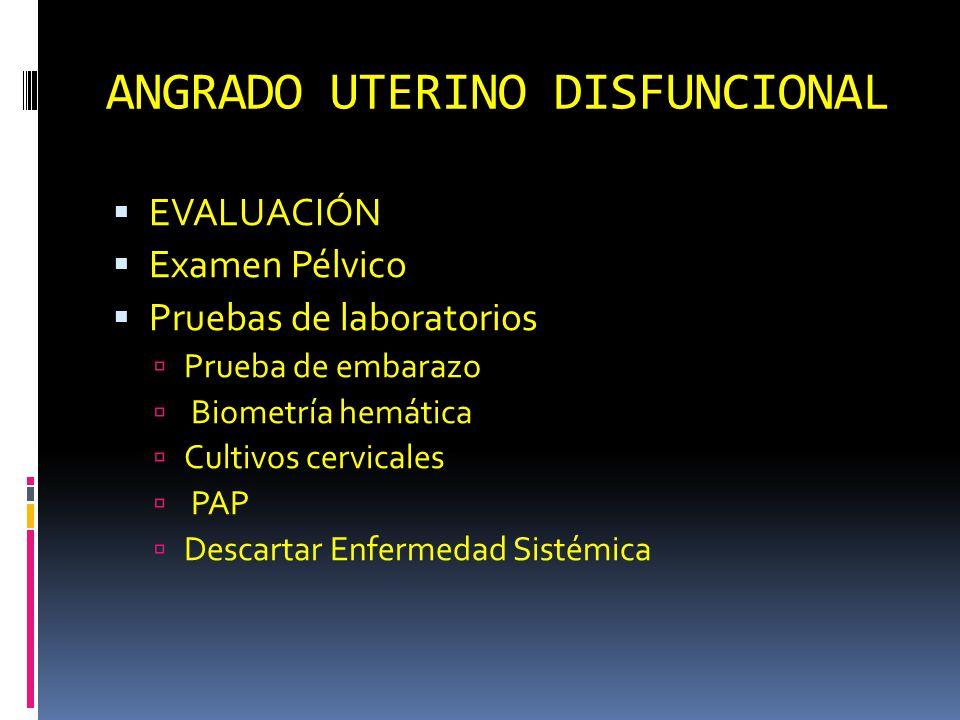 ANGRADO UTERINO DISFUNCIONAL