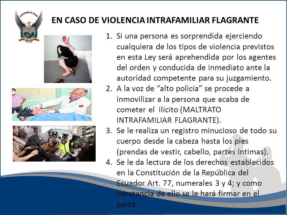 EN CASO DE VIOLENCIA INTRAFAMILIAR FLAGRANTE