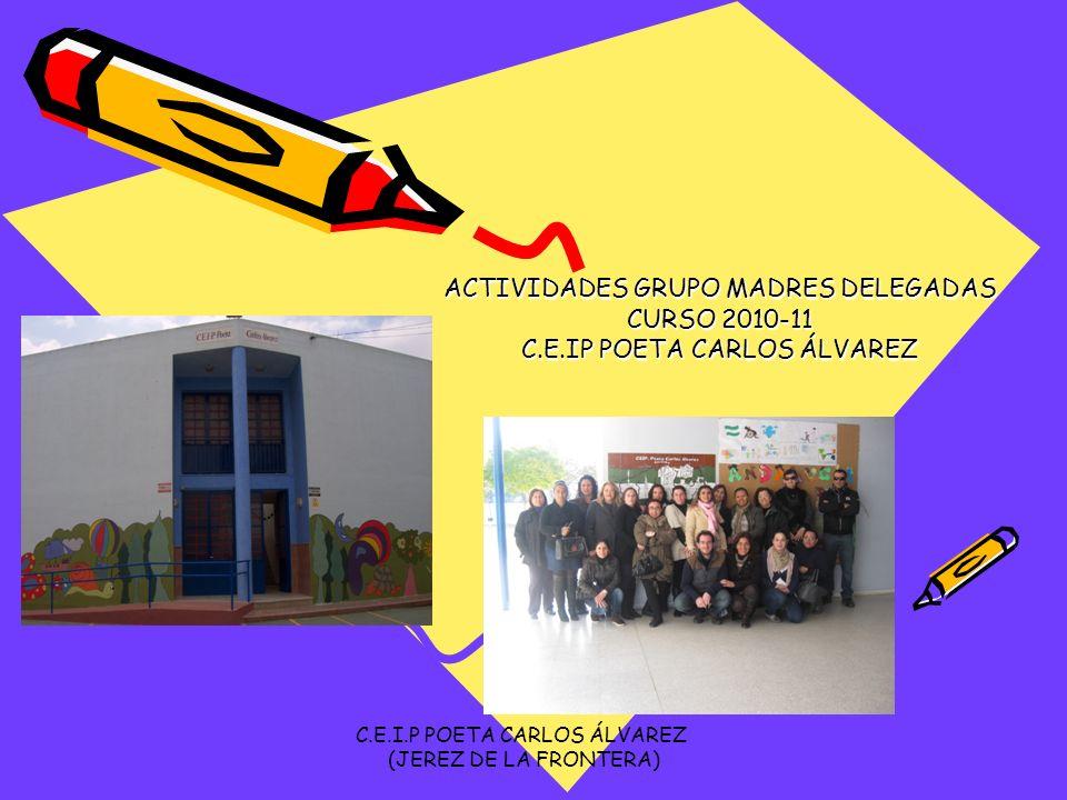 ACTIVIDADES GRUPO MADRES DELEGADAS CURSO 2010-11
